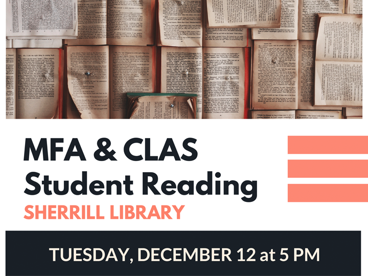 MFA and CLAS Student Readings will take place in the Sherrill Library Atrium