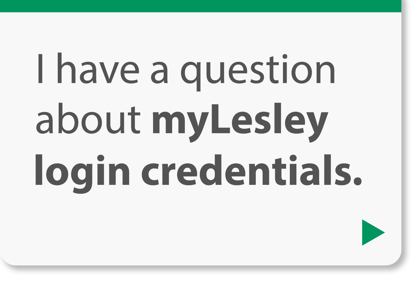 I have a question about myLesley login credentials