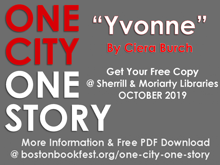 Yvonne by Ciera Burch is the featured One City One Story book of the Boston Book Festival this year. Download a PDF.