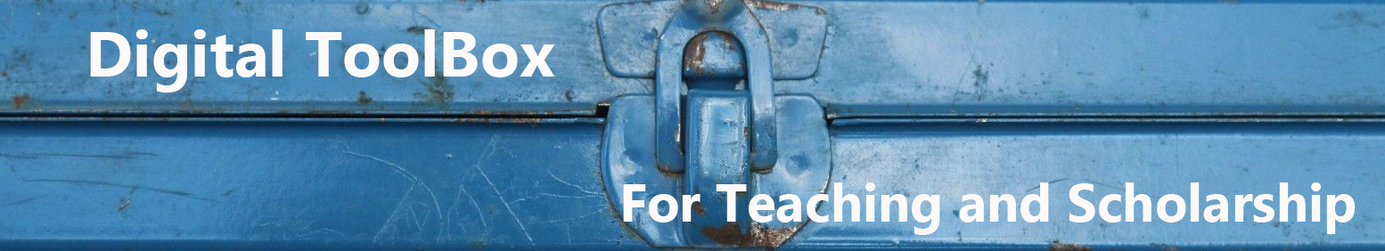 Digital Toolbox for Teaching and Scholarship. Click to return to homepage of guide.